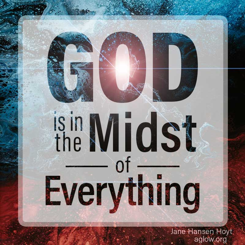 God is in the midst of everything