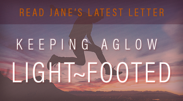 Keeping Aglow Light-Footed