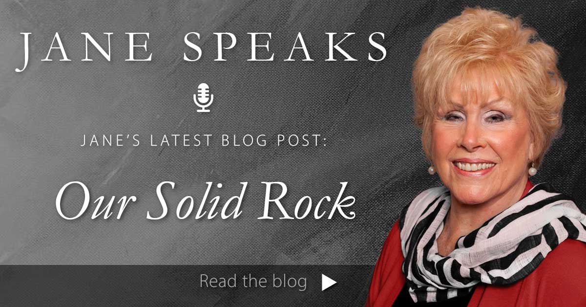 Jane Blog - Our Solid Rock