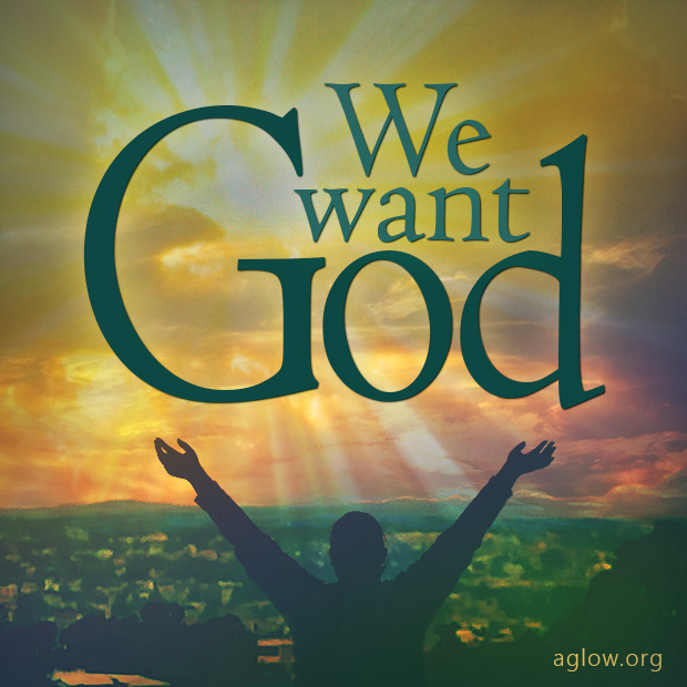 We Want God